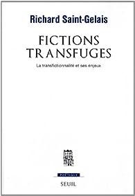 Fictions transfugés : La transfictionnalité et ses enjeux par Richard Saint-Gelais