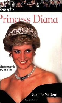 DK Biography: Princess Diana: Joanne Mattern: 0690472016144: Amazon.com: Books