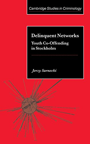 Delinquent Networks: Youth Co-Offending in Stockholm (Cambridge Studies in Criminology)
