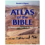 Atlas of the Bible, Reader's Digest Editors, 0895770970