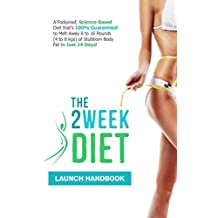 The 2 Week Diet : The Fastest Way to Lose Weight - Lose Up 8 to 16 Pounds in 2 Weeks