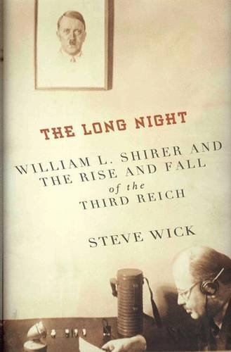 The Long Night: William L. Shirer and the Rise and Fall of the Third - Wickes.co.uk