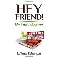Hey, Friend!: My Health Journey