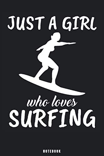 Just A Girl Who Loves Surfing: Surfing Notebook Journal - Blank Wide Ruled Paper - Funny Surfing Accessories for Sports Lovers - Surfer Gifts for Women, Girls and Kids