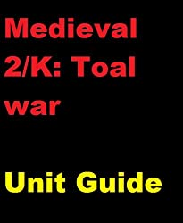 The Unofficial Medieval 2: Total War and Kingdoms Unit and Tactics Guide.