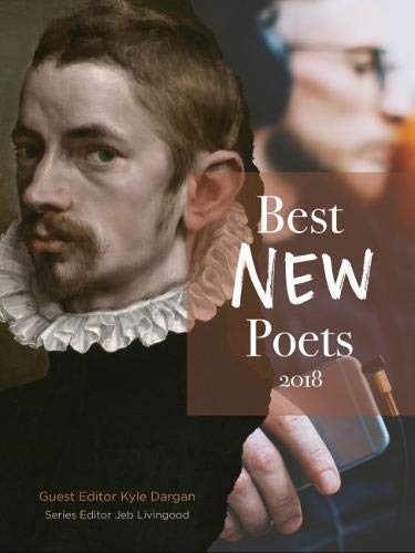 Best New Poets 2018: 50 Poems from Emerging Writers (Best Poets And Poems)
