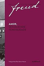 Freud - Amor, sexualidade, feminilidade