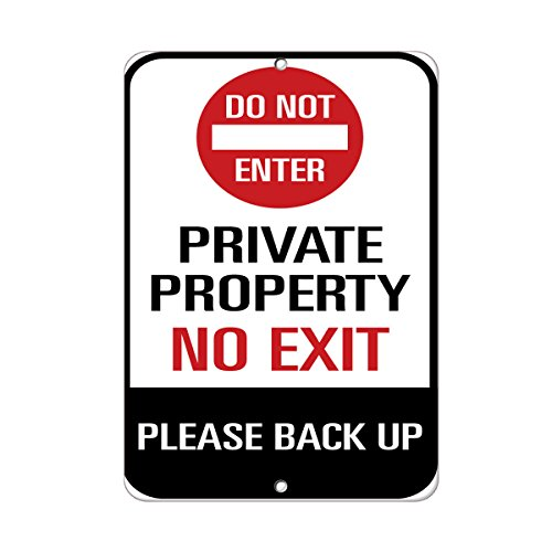 Do Not Enter Private Property No Exit Please Back Up Aluminum METAL Sign 12 in x 18 in