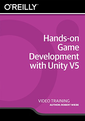 Hands-on Game Development with Unity V5 [Online Code] by Infiniteskills