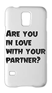 Are you in love with your partner? Samsung Galaxy S5 Plastic Case