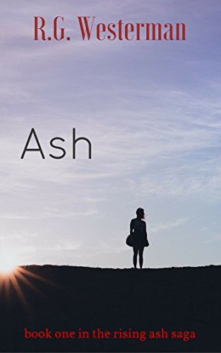 Ash: Episode One in the Rising Ash Saga