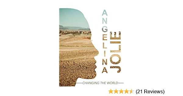Watch Angelina Jolie Changing The World | Prime Video