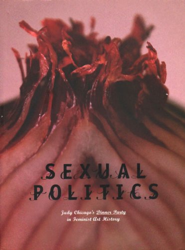 Sexual Politics: Judy Chicago's Dinner Party in Feminist Art History - Lafayette Dinner