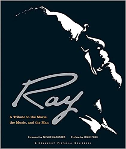 Book Ray: A Tribute to the Movie, the Music, and the Man (Newmarket Pictorial Moviebooks (Pdf))