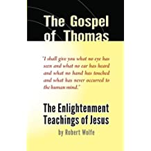 The Gospel of Thomas: The Enlightenment Teachings of Jesus