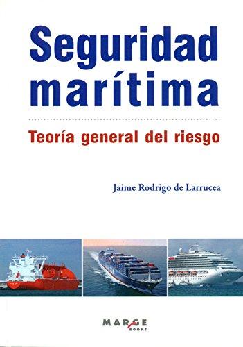 Descargar Libro Seguridad Marítima. Teoría General Del Riesgo Jaime Rodrigo De Larrucea