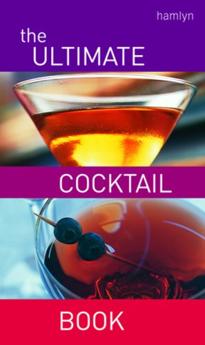 Ultimate Cocktail Book: Over 200 Delicious Recipes pdf