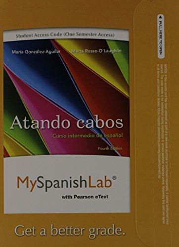 MyLab Spanish with Pearson eText -- Access Card -- for Atando cabos: Curso intermedio de español (one semester access) (4th Edition)