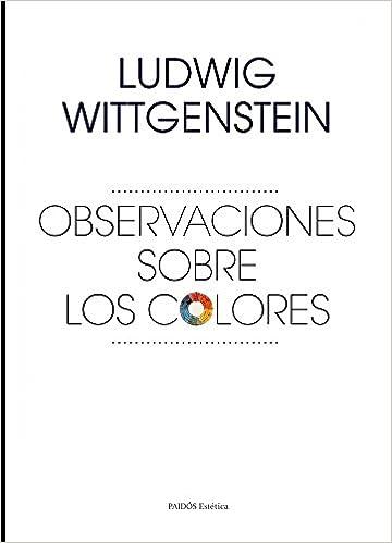 Observaciones sobre los colores (Estética): Amazon.es: Ludwig ...