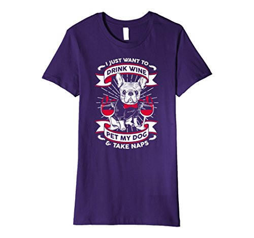 cd5de2e1d Womens Funny French Bulldog Frenchie Wine Naps T-Shirt XL Purple