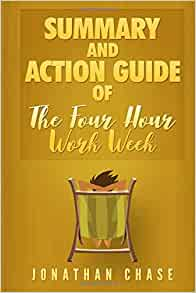 Summary: The 4 Hour Work Week: Action Guide To Escape 9