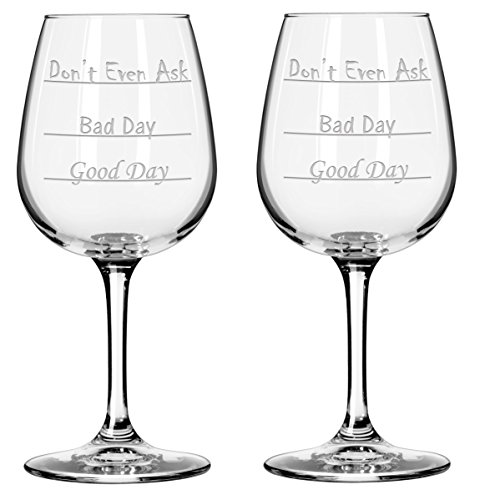 Good Day - Bad Day - Don't Even Ask Wine Glass (Set of 2)