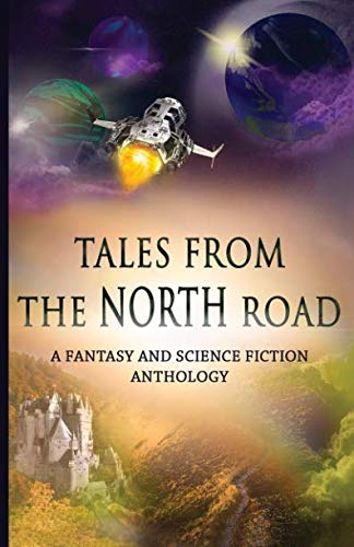Tales from the North Road: A Fantasy and Science Fiction Anthology