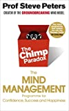 The Chimp Paradox: The Acclaimed Mind Management Programme to Help You Achieve Success, Confidence and Happiness.