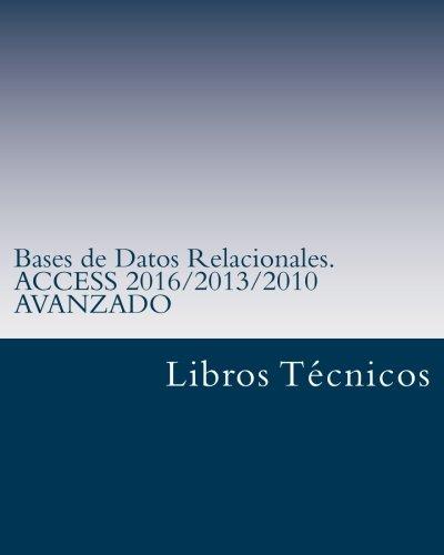 Bases de Datos Relacionales. ACCESS 2016/2013/2010 AVANZADO (Spanish Edition) pdf epub