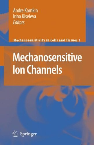 (Mechanosensitive Ion Channels (Mechanosensitivity in Cells and Tissues Book 1))