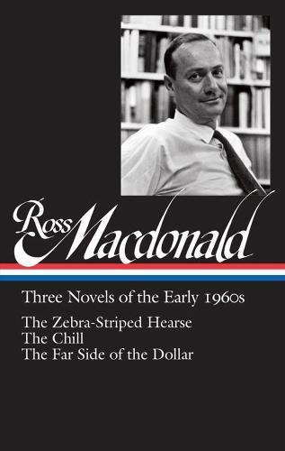 ross-macdonald-three-novels-of-the-early-1960s-the-zebra-striped-hearse-the-chill-the-far-side-of-th