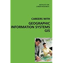 Careers with Geographic Information Systems (GIS)