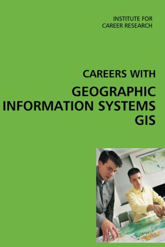 Read Online Careers with Geographic Information Systems (GIS) PDF