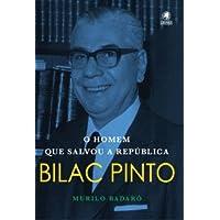Bilac Pinto. O Homem que Salvou a República