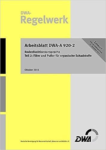 Arbeitsblatt DWA-A 920-2 Bodenfunktionsansprache Teil 2: Filter und ...