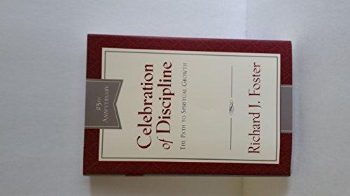 Celebration of Discipline: The Path to Spiritual Growth, 25th Anniversary Editio