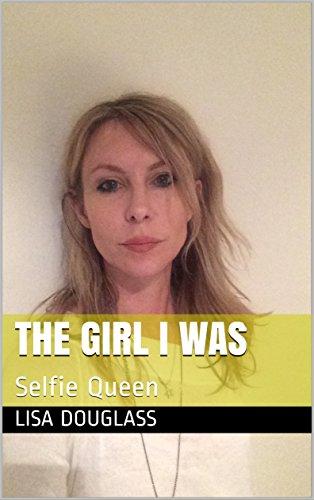 Amazon the girl i was selfie queen ebook lisa douglass the girl i was selfie queen by douglass lisa fandeluxe Gallery