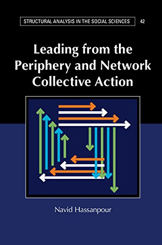 Leading from the Periphery and Network Collective Action (Structural Analysis in the Social Sciences)