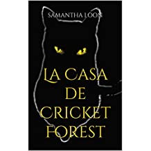 La Casa de Cricket Forest