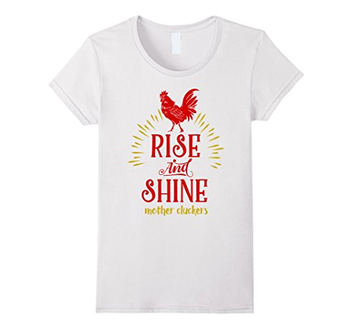 Chicken White T-shirt (Womens Rise and Shine Mother Cluckers Funny Chicken T-Shirt Medium White)