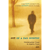 Out of a Far Country: A Gay Son's Journey to God. A Broken Mother's Search for Hope.