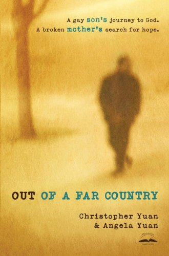Out of a Far Country: A Gay Son's Journey to God. A Broken Mother's Search for Hope. (Prayer For A Child Struggling In School)
