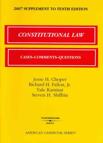 Constitutional Law, 10th Edition, 2007 Supplement (American Casebook Series)