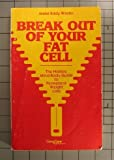 Break Out of Your Fat Cell, Jeane Eddy Westin, 0896380351