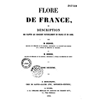 Flore de France ou description des plantes qui croissent naturellement en France et en Corse (French Edition)