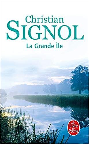 Amazon Fr La Grande Ile Christian Signol Livres