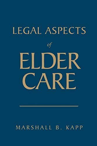 Legal Aspects Of Elder Care by Kapp, Marshall B. (February 16, 2009) Hardcover