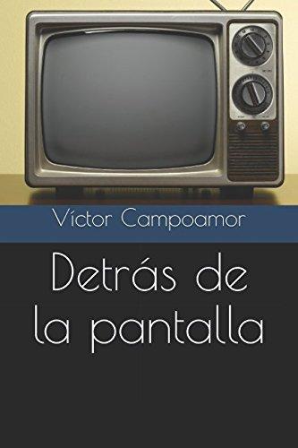 Detrás de la pantalla: Amazon.es: Campoamor, Víctor: Libros