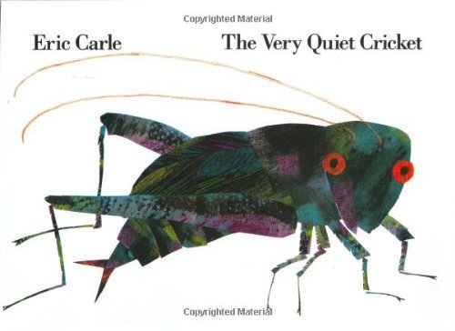 The Very Quiet Cricket by Carle, Eric (1990) Hardcover
