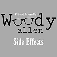 Side Effects Audiobook by Woody Allen Narrated by Woody Allen